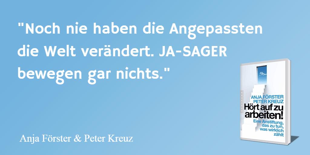 Peter Förster, Anja Kreuz, Aufhorchen, Ja-Sager, Verrückt, Innovation