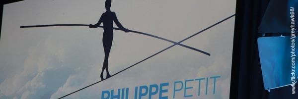 """Philippe Petit - """"Unmöglich? Ja! Also lass uns an die Arbeit gehen."""""""